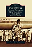 Pioneros II: Puerto Ricans in New York City 1948-1998 (Images of America) (English, Spanish and English Edition)