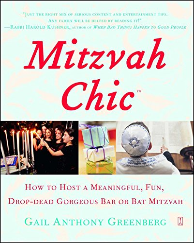 MitzvahChic: How to Host a Meaningful, Fun, Drop-Dead Gorgeous Bar or Bat Mitzvah (Bar Bat Mitzvah Planning)