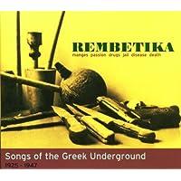 Rembetika-Songs of the Greek Underground 1925-1947