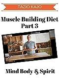 Muscle Building Diet Part 3