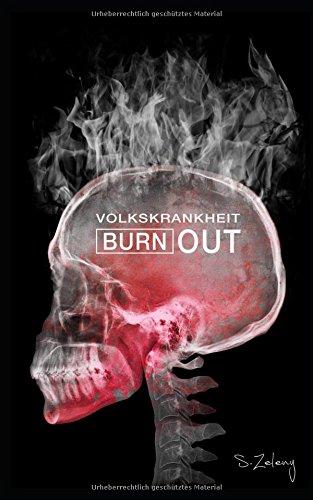 Volkskrankheit - Burnout -: Tipps zur Stressbewältigung, mit denen Sie gelassen durch den Alltag kommen