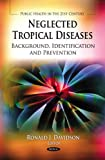 Neglected Tropical Diseases : Background, Identification and Prevention, , 1613243871