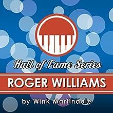 Roger Williams Radio/TV Program Auteur(s) : Wink Martindale Narrateur(s) : Wink Martindale