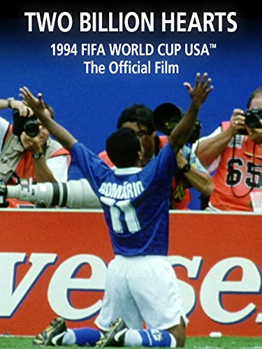 1994 Fifa World Cup - Two Billion hearts:The Official Film of 1994 FIFA World Cup USA