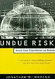 Undue Risk, Jonathan D. Moreno, 0415928354