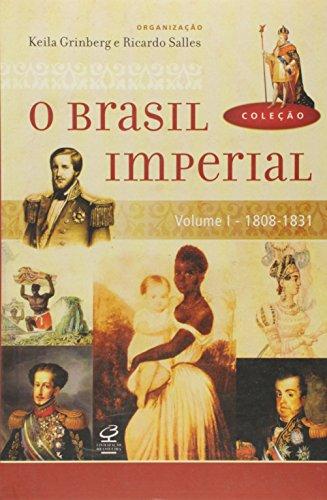 O Brasil Imperial - Volume 1