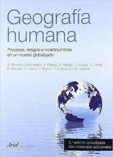 Geografía humana: Procesos, riesgos e incertidumbres en un mundo globalizado Ariel Ciencias Sociales: Amazon.es: Romero, Joan, AA. VV.: Libros