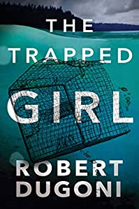 The Trapped Girl by Robert Dugoni ebook deal