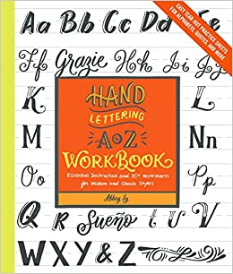 Amazon Hand Lettering A To Z Workbook Essential Instruction And 80 Worksheets For Modern Classic StylesEasy Tear Out Practice Sheets