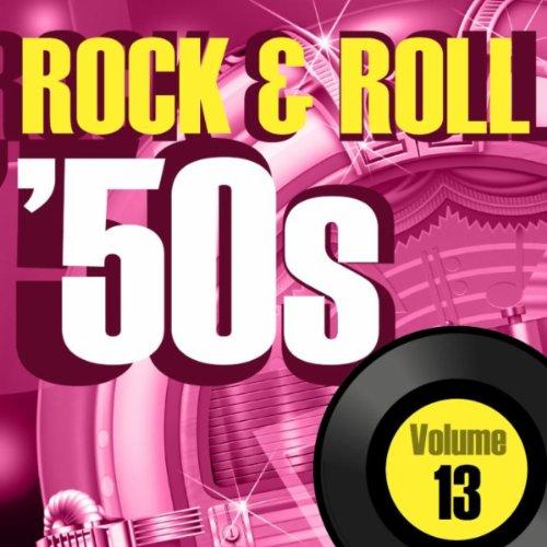 Rock & Roll 50s Vol.13 -
