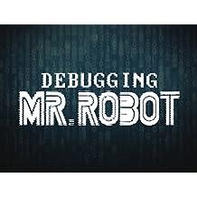 Debugging Mr. Robot