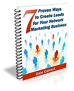 7 Proven Ways to Create Leads for Your Network Marketing Business (7 Ways to Create Leads for Your Business Book 1)