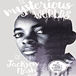 The Mysterious Worlds of Jackson Nash   Adele N Norris,Alonzo Norris
