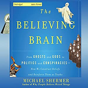 The Believing Brain Hörbuch