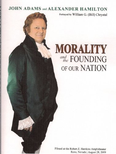 John Adams & Alexander Hamilton on Morality and the Founding of Our Nation