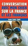 Conversation avec mon chien sur la France et les Français par Lluís