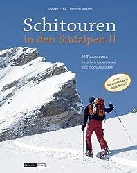Schitouren in den Südalpen II: 80 Traumrouten zwischen Laserzwand und Hochalmspitze