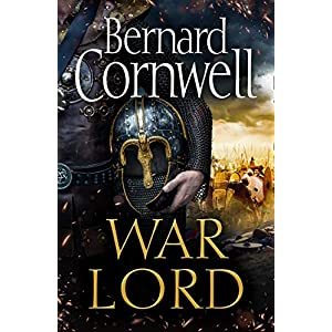 War Lord: The No.1 Sunday Times bestseller, the epic new historical fiction book for 2020: Book 13 (The Last Kingdom…