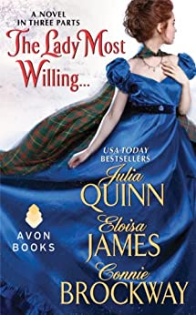 The Lady Most Willing...: A Novel in Three Parts (Avon Historical Romance) by [Quinn, Julia, James, Eloisa, Brockway, Connie]