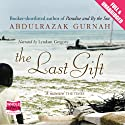 The Last Gift Audiobook by Abdulrazak Gurnah Narrated by Lyndam Gregory