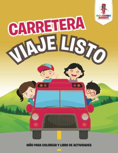 : Carretera Viaje Niño Para Colorear Y Libro De Actividades (Spanish Edition) [Coloring Bandit] (Tapa Blanda)