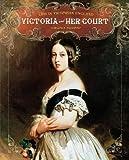 Victoria and Her Court, Virginia Schomp, 1608700283
