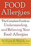 img - for Food Allergies: The Complete Guide to Understanding and Relieving Your Food Allergies book / textbook / text book