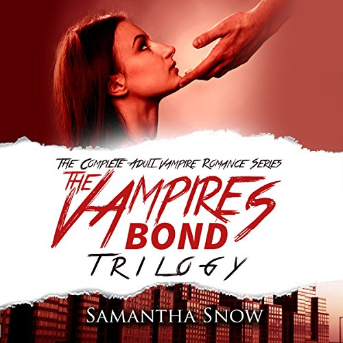 The Vampire's Bond Trilogy: The Complete Vampire Romance Series