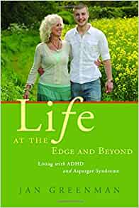 Life At The Edge And Beyond Living With ADHD And Asperger Syndro