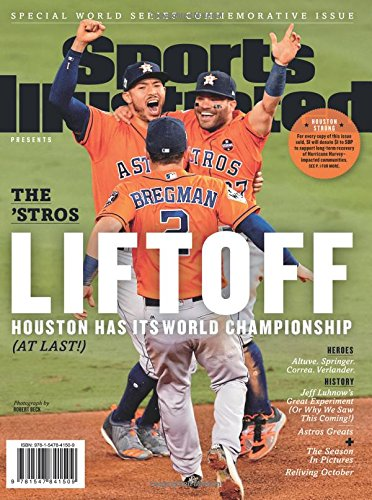 (Sports Illustrated Houston Astros 2017 World Series Champions Special Commemorative Issue - Team Celebration Cover: The 'Stros Liftoff)