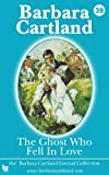 39 the Ghost Who Fell in Love, Barbara Cartland, 1782131922
