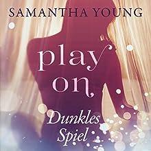 Play on: Dunkles Spiel Hörbuch von Samantha Young Gesprochen von: Nina Schöne