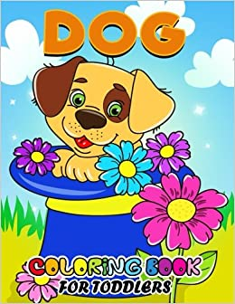 Dog Coloring Books for Toddlers: All Dog and Puppy breeds in the ...