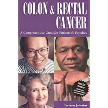 Colon and Rectal Cancer: A Comprehensive Guide for Patients & Families