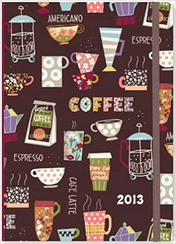 2013 cafe weekly planner 16 month engagement calendar
