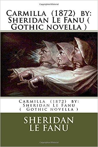 Carmilla(1872)by: Sheridan Le Fanu (Gothic novella )