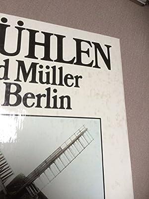 Mühlen und Müller in Berlin. Ein Beitrag zur Geschichte der Produktivkräfte: Amazon.es: Herzberg, Heinrich: Libros