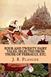 img - for Four and Twenty Fairy Tales, Selected from those of Perrault, Etc. book / textbook / text book
