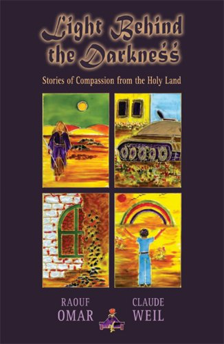 Read Online Light Behind the Darkness: Stories of Compassion from the Holy Land ebook