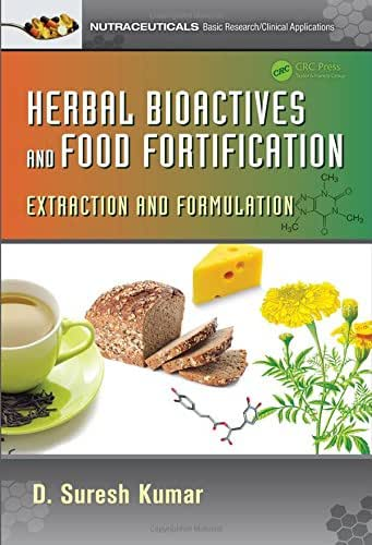 Herbal Bioactives and Food Fortification: Extraction and Formulation (Nutraceuticals)