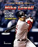 Mike Lowell and the Boston Red Sox, Michael Sandler, 1597167398