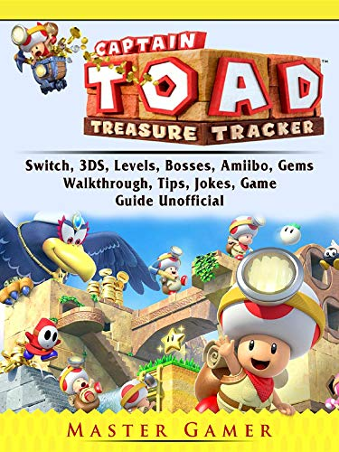 Pdf Humor Captain Toad Treasure Tracker, Switch, 3DS, Levels, Bosses, Amiibo, Gems, Walkthrough, Tips, Jokes, Game Guide Unofficial