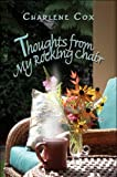 Thoughts from My Rocking Chair, Charlene Cox, 1606108875