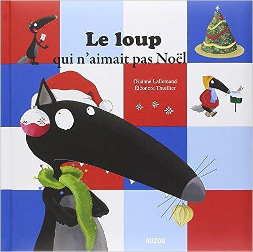 Téléchargements gratuits ebooks pdf Le loup qui n'aimait pas Noël (grand format) 2733826166 DJVU