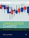 Candlestick Charts: An Introduction to Using Candlestick Charts