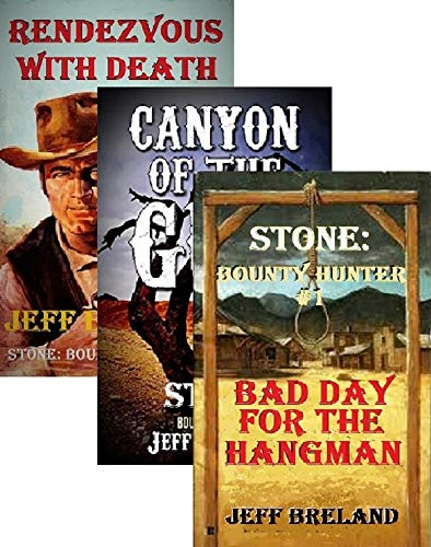 (Stone: Bounty Hunter Package #1: Bad Day for the Hangman, Canyon of the Gun, Rendezvous With Death: Stone: Bounty Hunter:1,2, 3: Western Adventures of Deputy U S Marshal and Bounty Hunter Jake Stone)