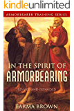 In the Spirit of Armorbearing (Armorbearer Training Series Book 1)