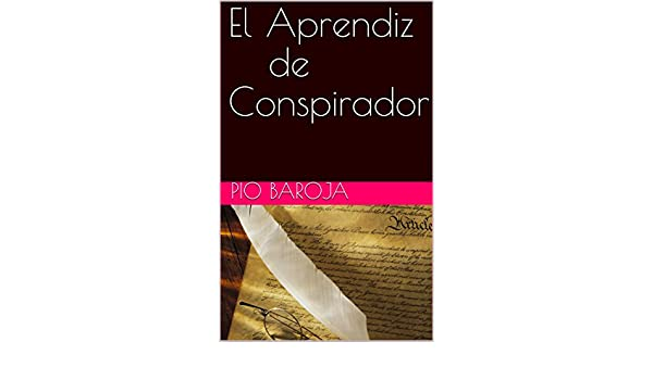Amazon.com: El Aprendiz de Conspirador (Spanish Edition) eBook: Pio Baroja: Kindle Store