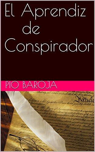 El Aprendiz de Conspirador (Spanish Edition) by [Baroja, Pio]