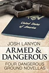 Armed and Dangerous: Four Dangerous Ground Novellas (Volume 1) by Lanyon, Josh (2012) Paperback